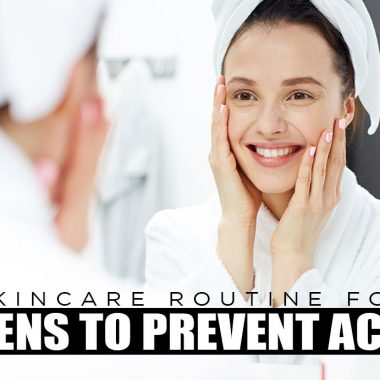 Skincare Routine for Teens to Prevent Acne