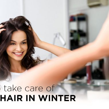 How to take care of your hair in Winter