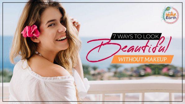7-Ways-to-Look-Beautiful-without-Makeup