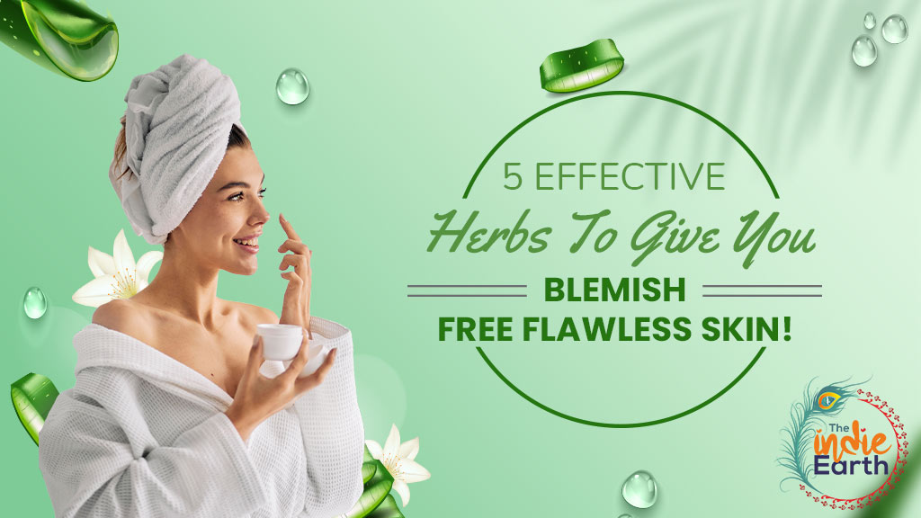 5-Effective-Herbs-To-Give-You-Blemish-Free-Flawless-Skin