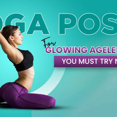 Yoga poses For Glowing Ageless Skin You Must Try Now!